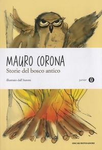 Mauro Corona - Storie del bosco antico.