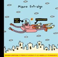 Mauro Entrialgo - Dans la toile et machintrucs.