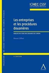 Mauro Giffoni - Les entreprises et les procédures douanières - Analyse du Code des douanes de l'Union.