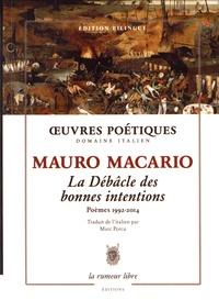 Mauro Macario - La débâcle des bonnes intentions - Poèmes 1992-2014.