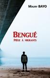 Maury Bayo - Bengué - Piège à migrants.