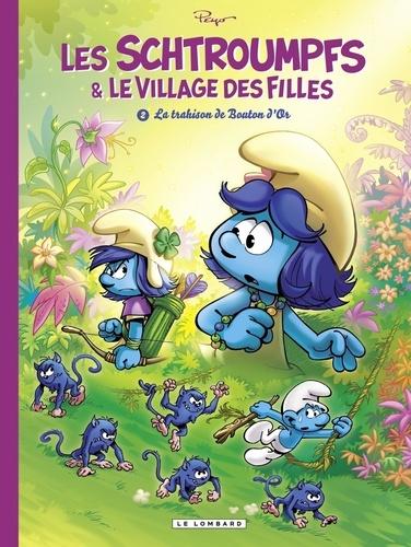 Les Schtroumpfs et le Village des Filles - tome 2 - La trahison de Bouton d'Or. La trahison de Bouton d'Or
