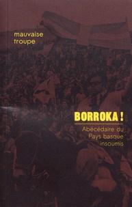 Mauvaise Troupe - Borroka ! - Abécédaire du Pays basque insoumis.