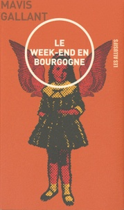 Mavis Gallant - Le week-end en Bourgogne.