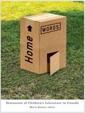 Mavis Reimer - Home Words - Discourses of Children's Literature in Canada.