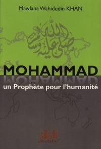 Mawlana Wahiddudin Khan - Mohammad - Un prophète pour l'humanité.