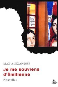 Max Alexandre - Je me souviens d'Emilienne.