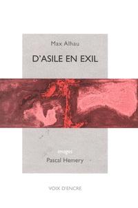 Max Alhau - D'asile en exil.