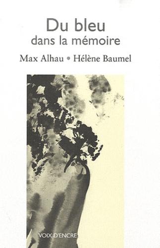 Max Alhau - Du bleu dans la mémoire.