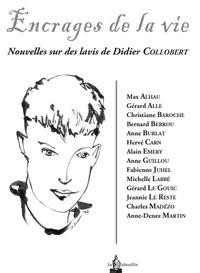 Max Alhau et Gérard Alle - Encrages de la vie - Nouvelles sur des lavis de Didier Collobert.
