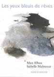 Max Alhau et Isabelle Malmezat - Les yeux bleuis de rêves.