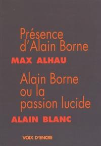 Max Alhau et Alain Blanc - Présence d'Alain Borne ; Alain Borne ou la passion lucide.