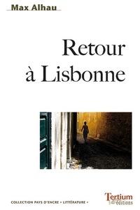 Max Alhau - Retour à Lisbonne.
