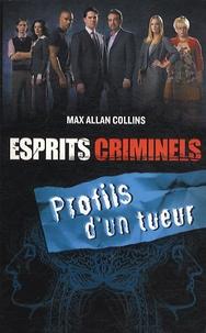 Max Allan Collins - Esprits criminels  : Profils d'un tueur.