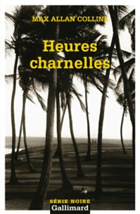 Max Allan Collins - Heures charnelles.
