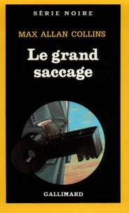 Max Allan Collins - Le Grand saccage.