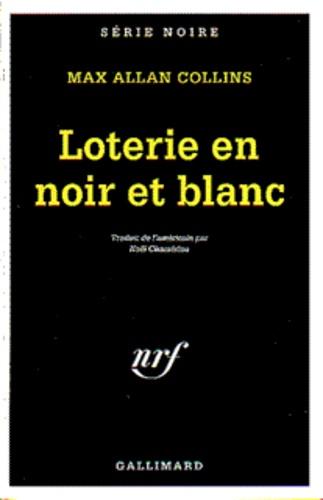 Max Allan Collins - Loterie en noir et blanc.