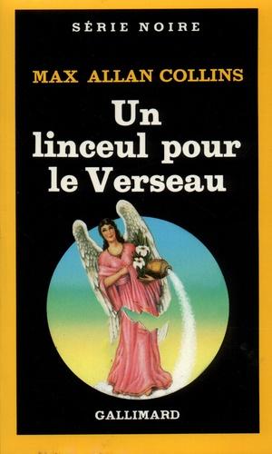 Max Allan Collins - Un Linceul pour le Verseau.