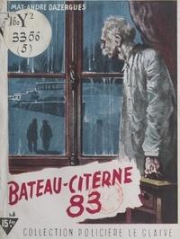Max-André Dazergues et Roger Roux - Bateau-Citerne 83.