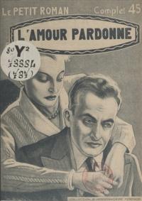 Max-André Dazergues - L'amour pardonne.