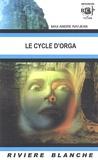 Max-André Rayjean - Le cycle d'Orga.