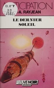 Max-André Rayjean - Le Dernier soleil.