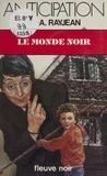 Max-André Rayjean - Le Monde noir.