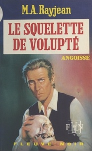 Max-André Rayjean - Le squelette de volupté.
