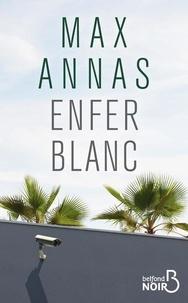 Ebook gratuit pour le téléchargement mobile Enfer blanc (French Edition) MOBI DJVU FB2 par Max Annas