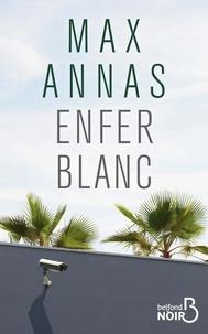 Bons livres à télécharger sur iphone Enfer blanc (French Edition) 9782714481788 par Max Annas