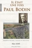 Max Assié - Il était une fois Paul Bodin - Biographie de Paul Bodin, constructeur du viaduc du Viaur.