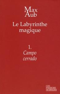 Max Aub - Le labyrinthe magique Tome 1 : Campo Cerrado.