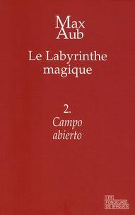 Max Aub - Le labyrinthe magique Tome 2 : Campo abierto.