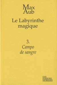 Max Aub - Le labyrinthe magique Tome 3 : Campo de sangre.