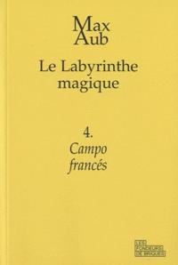 Max Aub - Le labyrinthe magique Tome 4 : Campo francés.