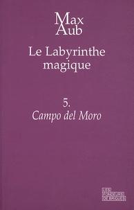 Max Aub - Le labyrinthe magique Tome 5 : Campo del Moro.