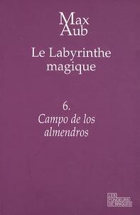 Max Aub - Le labyrinthe magique Tome 6 : Campo de los almendros.