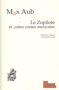 Max Aub - Le Zopilote et autres contes mexicains.