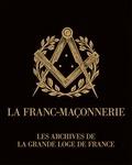 Max Aubrun - La franc-maçonnerie - Archives de la Grande Loge de France.