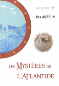 Max Aubrun - Les Mystères de l'Atlantide.