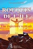 Max-Auguste Dufrénot - Rouquin de l'île - Une trajectoire verticale.