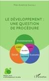 Max Auxence Gangala - Le développement : une question de procédure.
