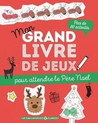 Max Bachmann et Mareike Schlensog - Mon grand livre de jeux pour attendre le Père Noël.