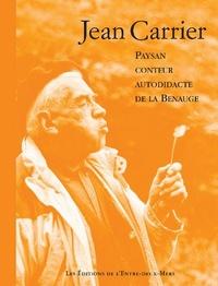 Max Bajolle et Monique Carrier - Jean Carrier - Paysan, conteur autodidacte de la Benauge.