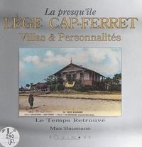 Max Baumann et  Collectif - La presqu'île Lège Cap-Ferret - Villas et personnalités.