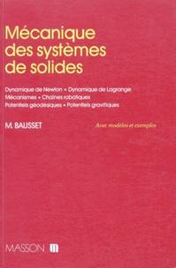 MECANIQUE DES SYSTEMES DE SOLIDES. Dynamique de Newton, Dynamique de langage, Mécanismes, Chaînes robotiques, Potentiels géodésiques, Potentiels gravifiques.pdf