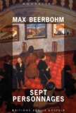 Max Beerbohm - Sept personnages.