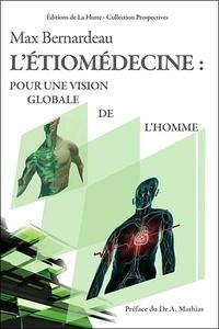 Létiomedecine : pour une vision globale de lhomme - Une vraie proposition psychosomatique.pdf