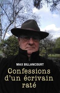 Max Billancourt - Confessions d'un écrivain raté.