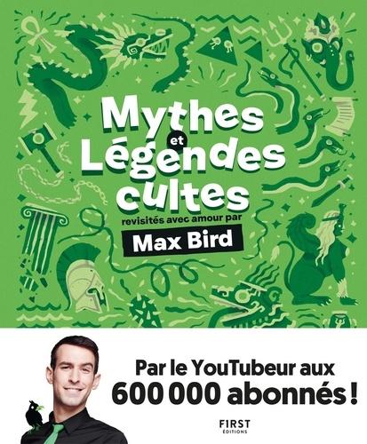 Max Bird - Mythes et légendes cultes.